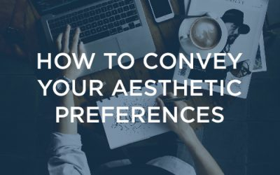 How to Convey Your Aesthetic Preferences