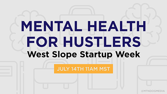 Mental Health for Hustlers July 14th